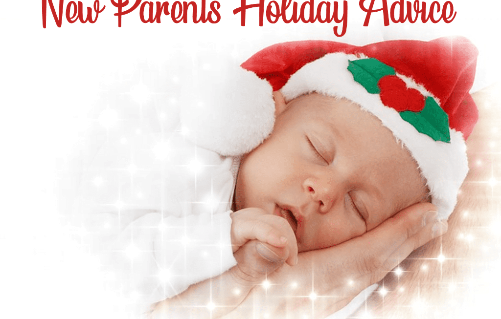New Parents Holiday Advice